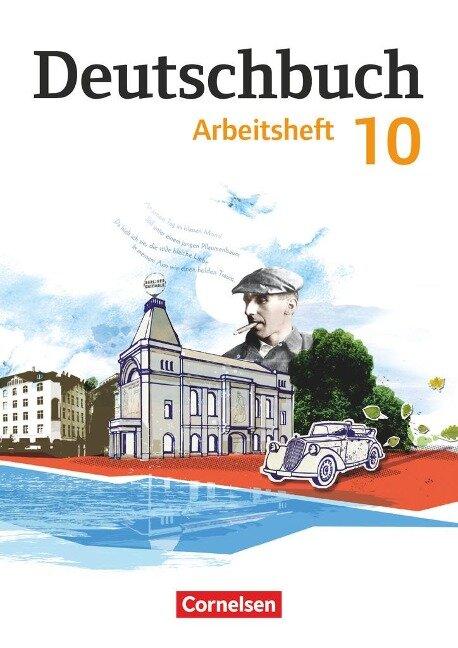 Deutschbuch Gymnasium 10. Schuljahr - Östliche Bundesländer und Berlin - Arbeitsheft mit Lösungen - Petra Bowien, Birgit Patzelt, Gerhild Schenk