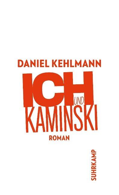 Ich und Kaminski - Daniel Kehlmann