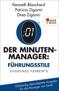 Der Minuten-Manager: Führungsstile - Kenneth Blanchard, Patricia Zigarmi, Drea Zigarmi