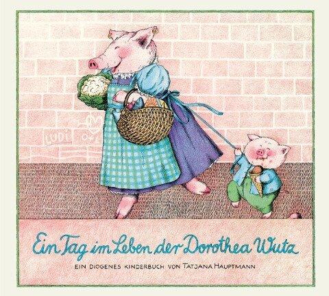 Ein Tag im Leben der Dorothea Wutz - Tatjana Hauptmann