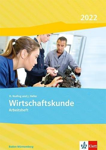 Wirtschaftskunde. Arbeitsheft. Ausgabe Baden-Württemberg 2021 -