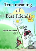 True meaning of friendship - Carole St-Laurent