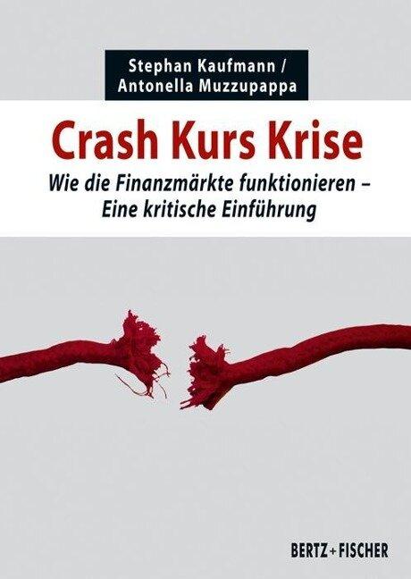 Crash Kurs Krise - Stephan Kaufmann, Antonella Muzzupappa