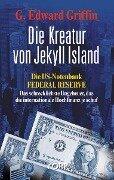 Die Kreatur von Jekyll Island - G. Edward Griffin