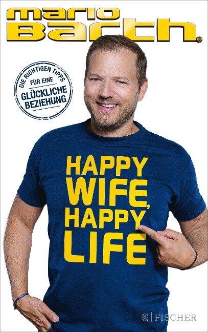 Happy Wife, Happy Life - Mario Barth