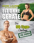 Fit ohne Geräte - Mark Lauren, Julian Galinski