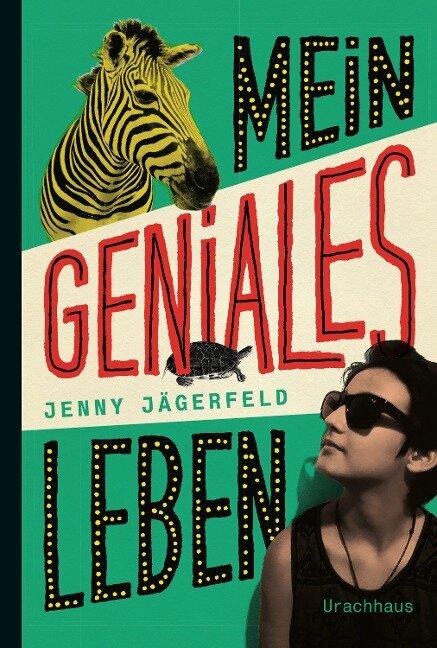 Mein geniales Leben - Jenny Jägerfeld