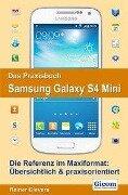 Das Praxisbuch Samsung Galaxy S4 Mini - Rainer Gievers