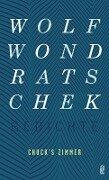 Chuck's Zimmer - Wolf Wondratschek