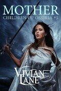 Mother (Children of Ossiria #5) - Vivian Lane