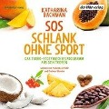 SOS Schlank ohne Sport - - Katharina Bachman
