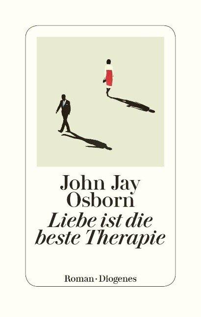 Liebe ist die beste Therapie - John Jay Osborn