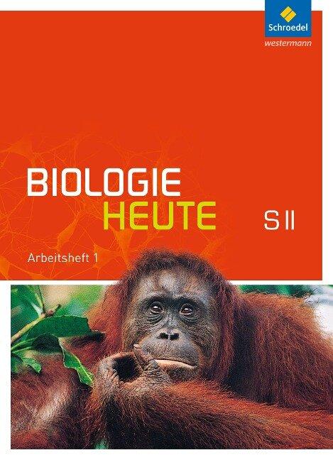 Biologie heute 1. Arbeitsheft. Sekundarstufe 2. Allgemeine Ausgabe -