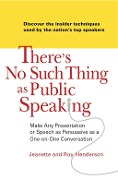 There's No Such Thing as Public Speaking - Jeanette Henderson, Roy Henderson