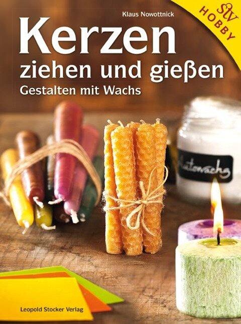Kerzen ziehen und gießen - Klaus Nowottnick