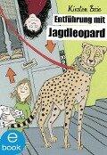 Entführung mit Jagdleopard - Kirsten Boie