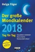 Der große Mondkalender 2018 - Helga Föger