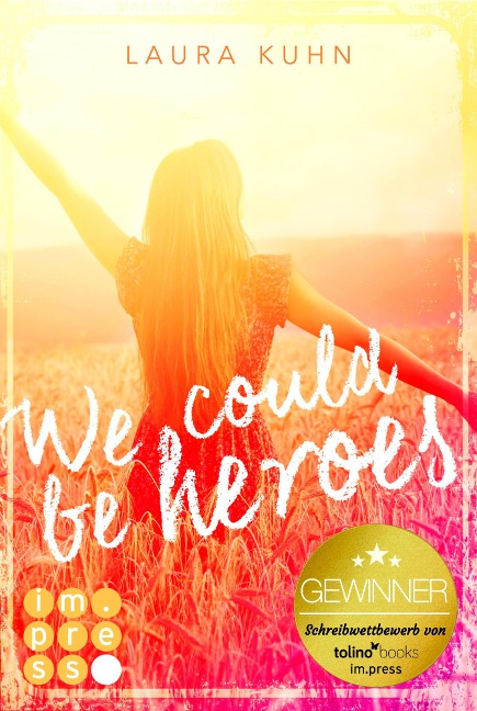 We could be heroes - Laura Kuhn