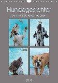 Hundegesichter beim Würstchenschnappen (Wandkalender 2018 DIN A4 hoch) Dieser erfolgreiche Kalender wurde dieses Jahr mit gleichen Bildern und aktualisiertem Kalendarium wiederveröffentlicht. - Sonja Teßen