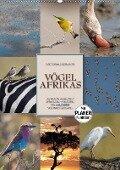 Emotionale Momente: Vögel Afrikas (Wandkalender 2018 DIN A2 hoch) Dieser erfolgreiche Kalender wurde dieses Jahr mit gleichen Bildern und aktualisiertem Kalendarium wiederveröffentlicht. - Ingo Gerlach Gdt