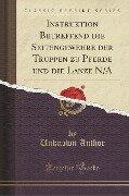 Instruktion Betreffend die Seitengewehre der Truppen zu Pferde und die Lanze N/A (Classic Reprint) - Unknown Author