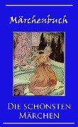 Märchenbuch - Hans Christian Andersen, Jacob Grimm, Wilhelm Grimm