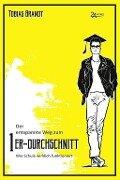 Der entspannte Weg zum 1er-Durchschnitt - Tobias Brandt
