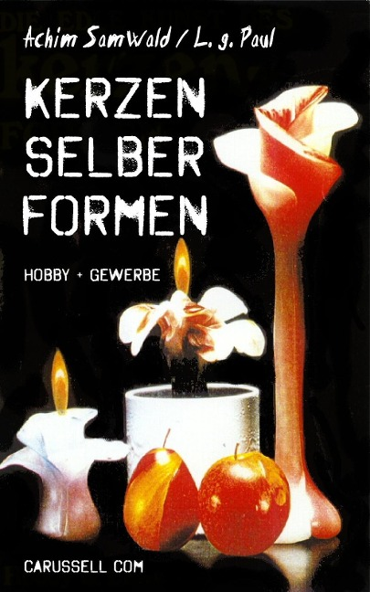 Kerzen selber formen - Achim Samwald