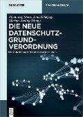 Die neue Datenschutz-Grundverordnung -