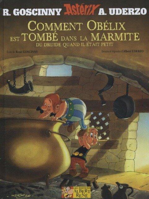 Astérix - Comment Obélix est tombé dans la marmite du druide quand il était petit - René Goscinny