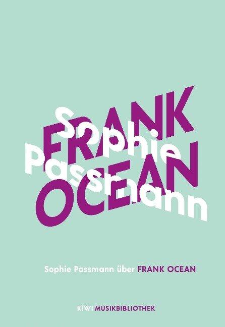 Sophie Passmann über Frank Ocean - Sophie Passmann