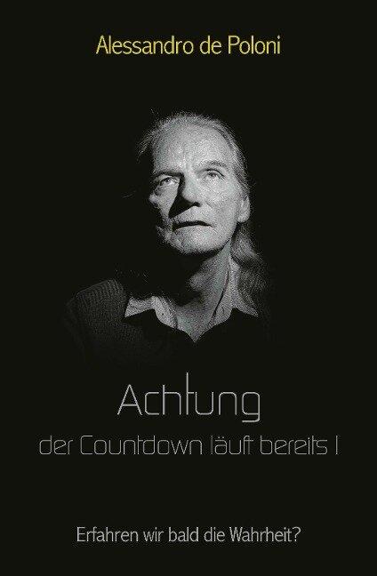 Achtung der Countdown läuft bereits I - Alessandro de Poloni
