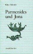 Parmenides und Jona - Klaus Heinrich