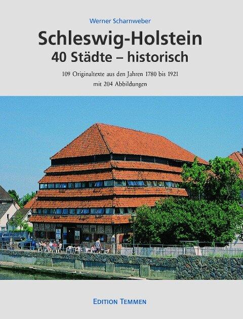 Schleswig-Holstein 40 Städte - historisch