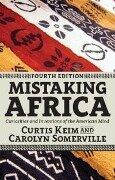 Mistaking Africa - Curtis Keim