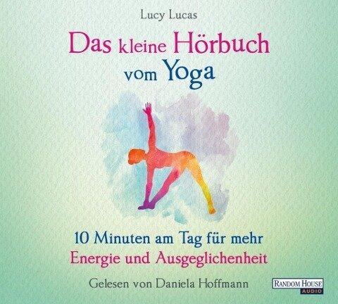 Das kleine Hör-Buch vom Yoga - Lucy Lucas