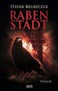 Thriller & Krimis 09:Rabenstadt - Stefan Melneczuk