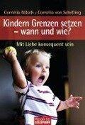 Kindern Grenzen setzen - wann und wie? - Cornelia Nitsch, Cornelia von Schelling