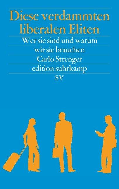 Diese verdammten liberalen Eliten - Carlo Strenger
