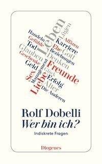 Wer bin ich? - Rolf Dobelli