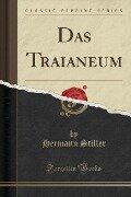 Das Traianeum (Classic Reprint) - Hermann Stiller