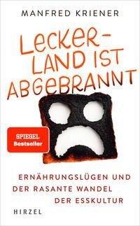 Lecker-Land ist abgebrannt - Manfred Kriener