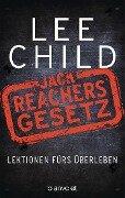Jack Reachers Gesetz - Lee Child