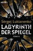 Labyrinth der Spiegel - Sergej Lukianenko