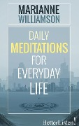DAILY MEDITATIONS FOR EVERYD D - Marianne Williamson
