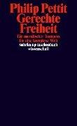 Gerechte Freiheit - Philip Pettit