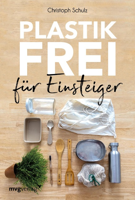 Plastikfrei für Einsteiger - Christoph Schulz