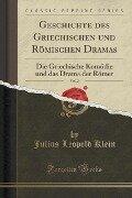 Geschichte des Griechischen und Römischen Dramas, Vol. 2 - Julius Leopold Klein