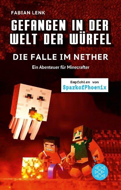 Gefangen in der Welt der Würfel. Die Falle im Nether. Ein Abenteuer für Minecrafter - Fabian Lenk