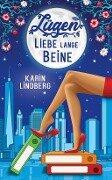 Lügen, Liebe, lange Beine - Karin Lindberg